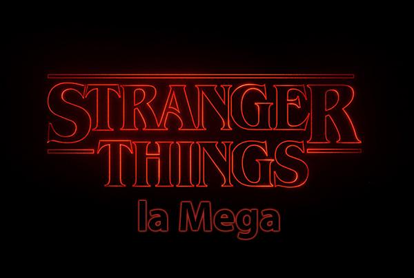 Stranger Things la Mega
