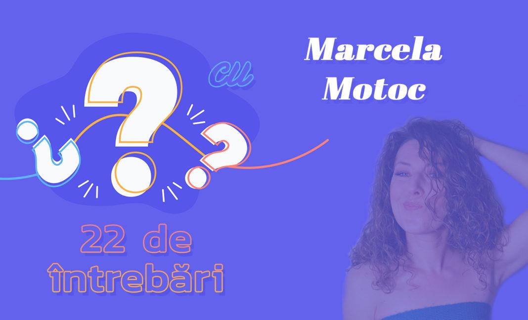 22 de întrebări cu Marcela Motoc